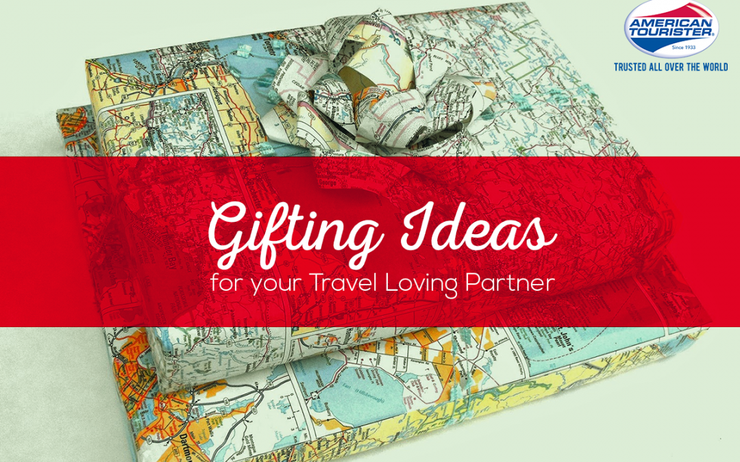 Gifting Ideas for your Travel Loving Partner