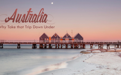 Australia : Why Make that Trip Down Under